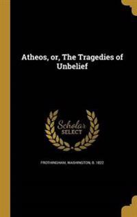 ATHEOS OR THE TRAGEDIES OF UNB