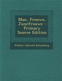 Man, Frouwe, Juncfrouwe - Primary Source Edition