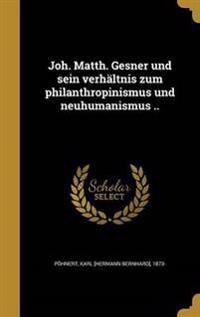GER-JOH MATTH GESNER UND SEIN