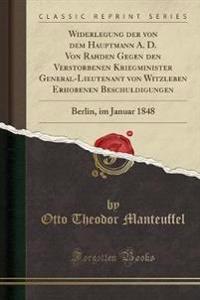 Widerlegung der von dem Hauptmann A. D. Von Rahden Gegen den Verstorbenen Kriegminister General-Lieutenant von Witzleben Erhobenen Beschuldigungen