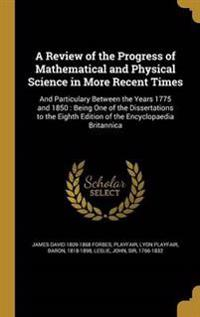 REVIEW OF THE PROGRESS OF MATH