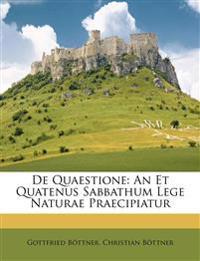 De Quaestione: An Et Quatenus Sabbathum Lege Naturae Praecipiatur