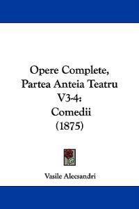 Opere Complete, Partea Anteia Teatru