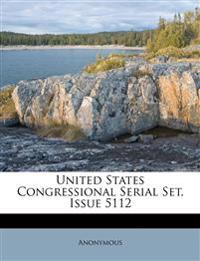 United States Congressional Serial Set, Issue 5112