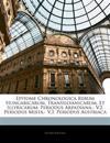 Epitome Chronologica Rerum Hungaricarum, Transsilvanicarum, Et Illyricarum: Periodus Arpadiana.- V.2. Periodus Mixta.- V.3. Periodus Austriaca