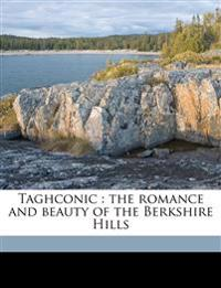 Taghconic : the romance and beauty of the Berkshire Hills