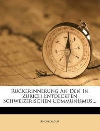 Rückerinnerung An Den In Zürich Entdeckten Schweizerischen Communismus...
