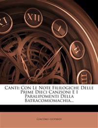 Canti: Con Le Note Fililogiche Delle Prime Dieci Canzioni E I Paralipomenti Della Batracomiomachia...