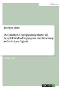 Staatliche Europaschule Berlin ALS Beispiel Fur Den Umgang Mit Und Erziehung Zu Mehrsprachigkeit