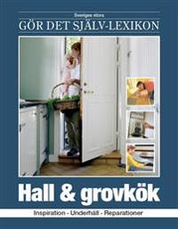 Hall & grovkök : inspiration, underhåll, reparationer