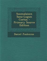 Suomalaisen Sana-Lugun Coetus - Primary Source Edition
