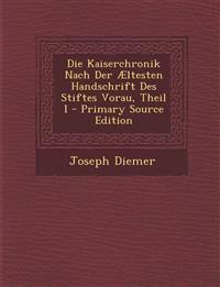 Die Kaiserchronik Nach Der Æltesten Handschrift Des Stiftes Vorau, Theil I - Primary Source Edition