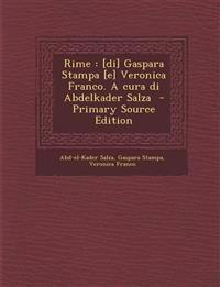 Rime : [di] Gaspara Stampa [e] Veronica Franco. A cura di Abdelkader Salza  - Primary Source Edition