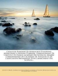 Catalogue Raisonne de Manuscrits Ethiopiens: Appartenant a Antoine D'Abbadie, Correspondant de L'Institut de France (Academie Des Sciences), Membre Co