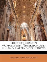 Theodori Episcopi Mopsuesteni: I Thessalonians-Philemon. Appendices. Indices