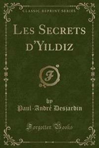 Les Secrets d'Yildiz (Classic Reprint)