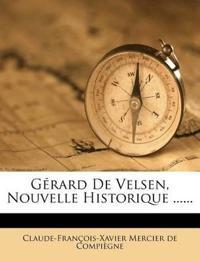 Gerard de Velsen, Nouvelle Historique ......