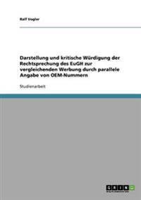 Darstellung Und Kritische Wurdigung Der Rechtsprechung Des Eugh Zur Vergleichenden Werbung Durch Parallele Angabe Von OEM-Nummern