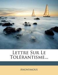 Lettre Sur Le Tolerantisme...