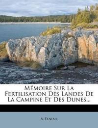 Mémoire Sur La Fertilisation Des Landes De La Campine Et Des Dunes...