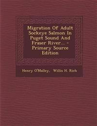 Migration Of Adult Sockeye Salmon In Puget Sound And Fraser River...