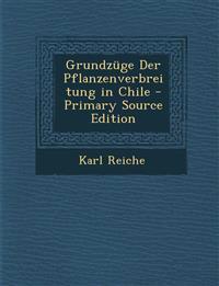 Grundzüge Der Pflanzenverbreitung in Chile - Primary Source Edition