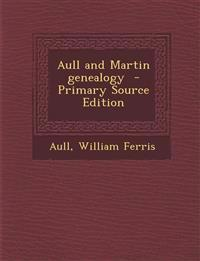 Aull and Martin genealogy  - Primary Source Edition