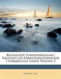 Bestaaende Forfatningslove: Valglove og Forretningsordener i forskjellige Lande Volume 2