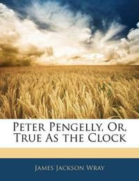 Peter Pengelly, Or, True As the Clock