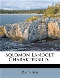 Solomon Landolt: Charakterbild...