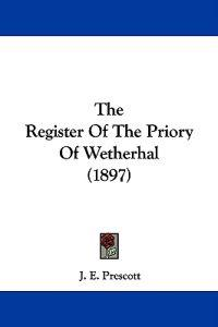 The Register of the Priory of Wetherhal