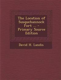 The Location of Susquehannock Fort ...