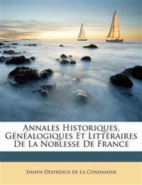 Annales Historiques, Généalogiques Et Littéraires De La Noblesse De France