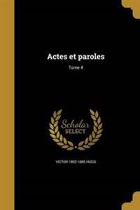 FRE-ACTES ET PAROLES TOME 4