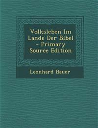 Volksleben Im Lande Der Bibel - Primary Source Edition