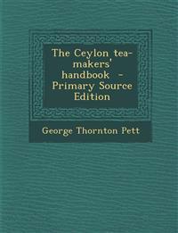 The Ceylon tea-makers' handbook