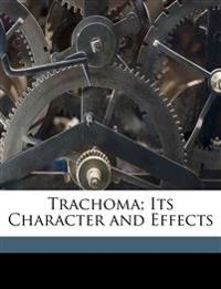 Trachoma; Its Character and Effects