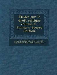 Études sur le droit celtique Volume 8