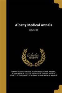 ALBANY MEDICAL ANNALS V30