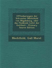 Offenbarungen Der Schwester Mechthild Von Magdeburg, Oder Das Fliessende Licht Der Gottheit