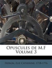 Opuscules de M.F Volume 3