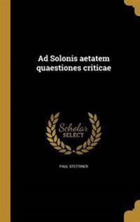 LAT-AD SOLONIS AETATEM QUAESTI