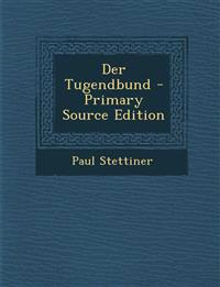 Der Tugendbund - Primary Source Edition