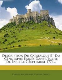 Description Du Catafalque Et Du Cénotaphe Erigés Dans L'église De Paris Le 7 Septembre 1774...