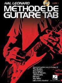Hal Leonard Methode de Guitare Tab: Apprenez Avec La Musique de the Beatles, Clapton, Hendrix, Nivana, U2 Et Bien D'Autres!