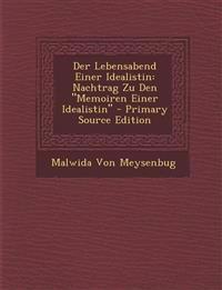 """Der Lebensabend Einer Idealistin: Nachtrag Zu Den """"Memoiren Einer Idealistin"""""""