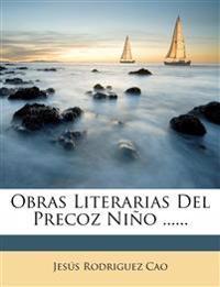 Obras Literarias Del Precoz Niño ......