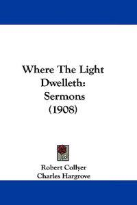 Where the Light Dwelleth
