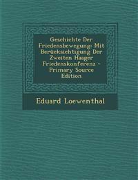 Geschichte Der Friedensbewegung: Mit Berücksichtigung Der Zweiten Haager Friedenskonferenz - Primary Source Edition