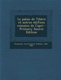 Le palais de Tibère et autres édifices romains de Capri - Primary Source Edition